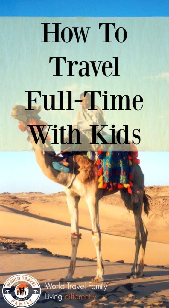 How to Travel Full Time With Kids