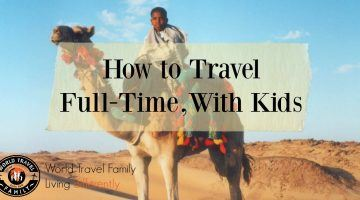 How to travel full-time or long term with kids