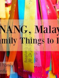 Penang Malaysia Family Things to do