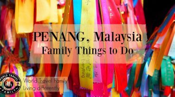 Penang Malaysia Family Things to do