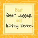 Best Smart Luggage and Tracking Devices