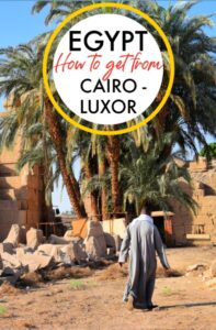 Egypt travel How to get from Cairo to Luxor