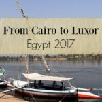 From Cairo to Luxor Egypt 2017