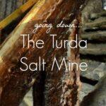Going Down the Turda Salt Mine