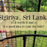 Sigiriya With Kids. Good Idea?