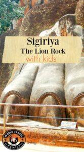 Sigiriya with kids the lion rock sri lanka