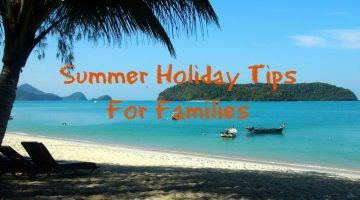 Summer Holiday Tips for Families
