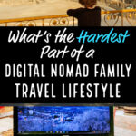 What's the Hardest Part of a Digital Nomad Family Travel Lifestyle