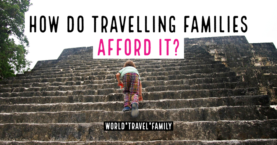 How Do Travelling Families Afford It
