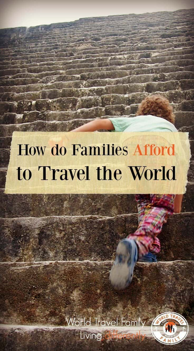 How do families afford to travel the world family travel blog