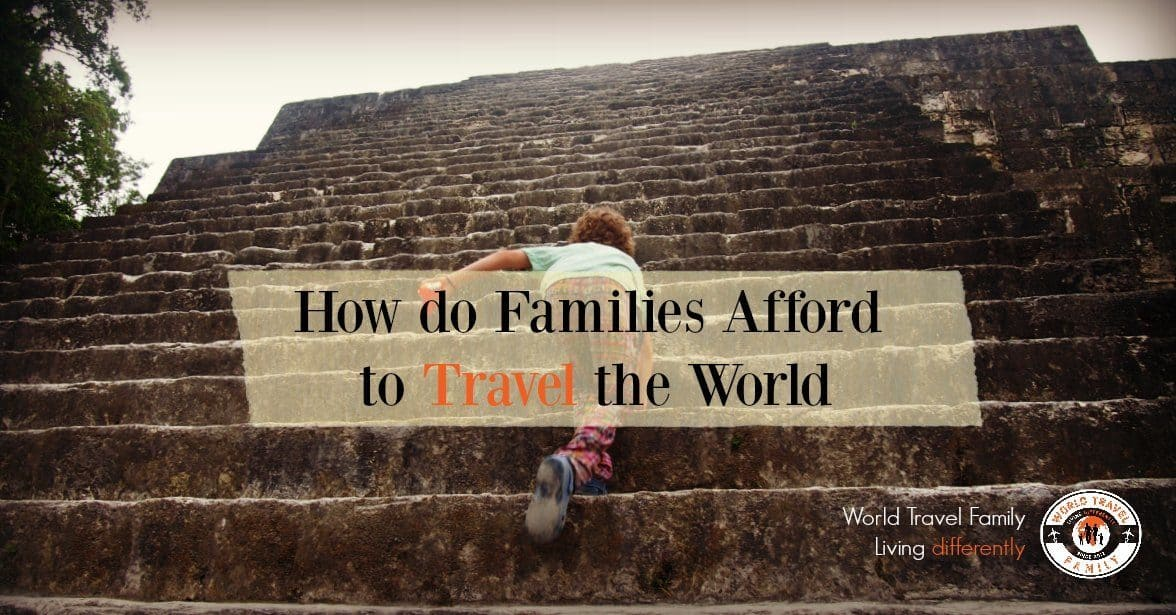 How do families afford to travel the world