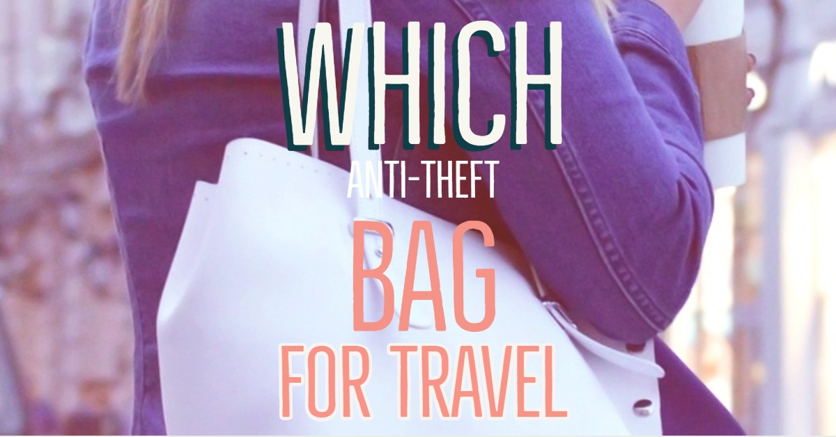 which anti theft bag for travel (1)