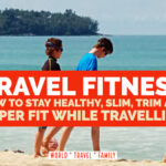 How to Stay Fit and Healthy While Travelling?