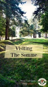 Visiting the Somme Battlefields France