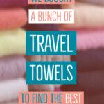 choosing the best travel towels