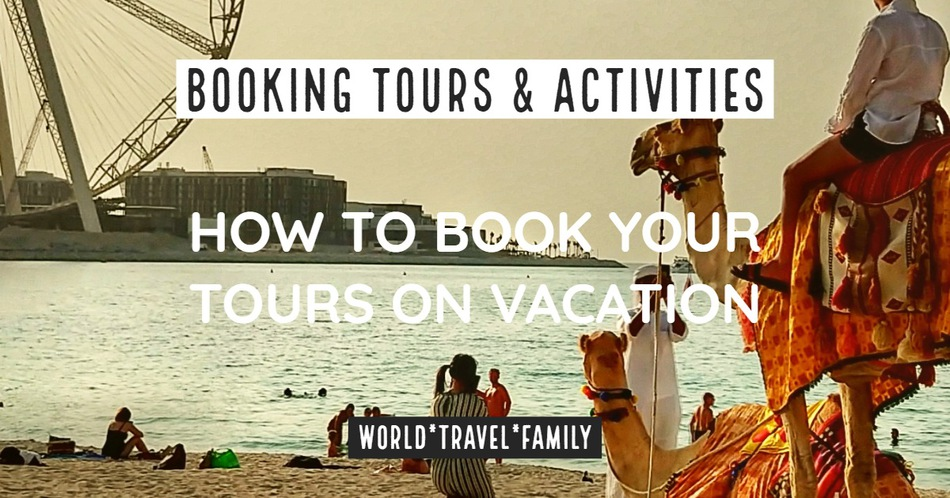 Booking Tours and Activities How to Book Tours when traveling