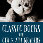 Classic Books for 6th and 7th graders