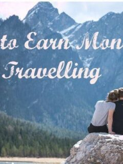 Ideas and Options to Earn Money While Travelling