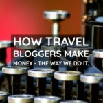 Blogging how travel bloggers make money