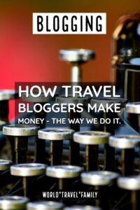 Blogging how travel bloggers make money