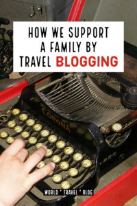 How we support a family by travel blogging