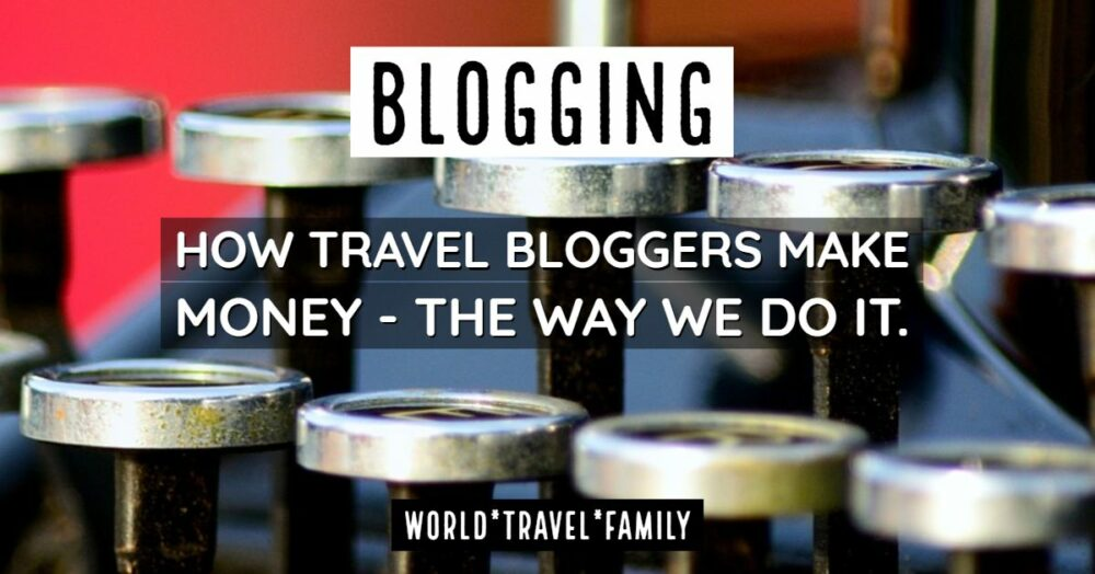 how do travel bloggers make money