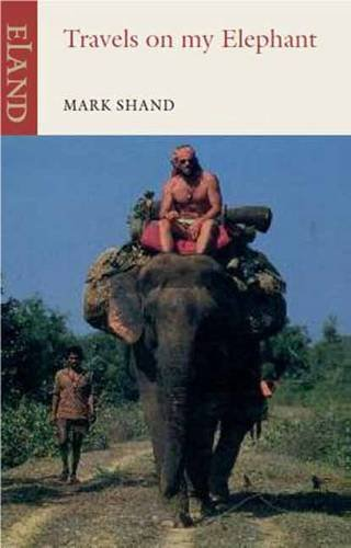best books about india travels on my elephant mark shand