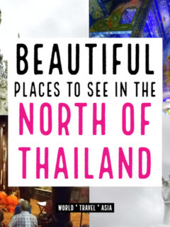 Beautiful Places to Visit in the North of Thailand