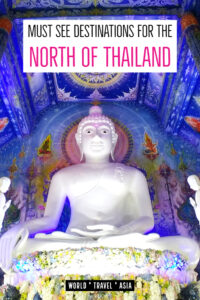 Must see destinations for the north of Thailand