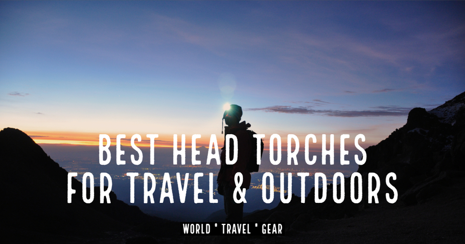 Best Head Torches For Travel and Outdoors