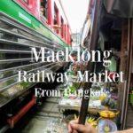 Maeklong Railway Market from Bangkok