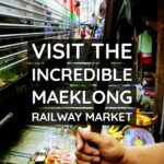 Thailand visit the incredible Maeklong Railway Market