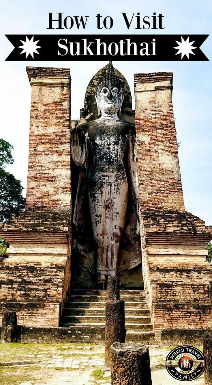 How to Visit Sukhothai. Buddha Sukhothai Historic Park Thailand