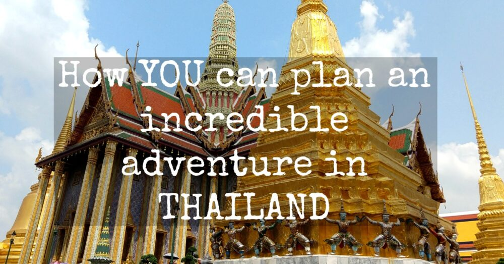 How to plan a holiday in Thailand