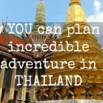 Thailand Itinerary 2 Weeks and 3 Weeks