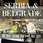 Visiting Serbia and Belgrade