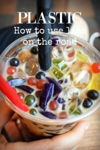 Plastic how to use less as you travel
