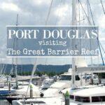 Port Douglas Australia. Visiting the Great Barrier Reef