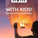 Asia with kids destinations and experiebnces