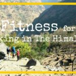 How Fit Do You Need to Be to Trek the Himalayas?