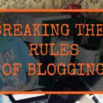 The Golden Rules of Blogging and Why You Can Ignore Them