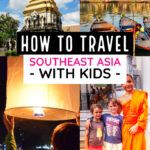 Southeast Asia With Kids. Must Visit Destinations to Plan Your Itinerary