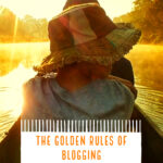 The Golden Rules of Blogging and how we ignore them