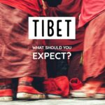 Tibet What Should You Expect