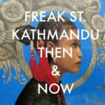 Freak St Kathmandu Then and Now Nepal Travel