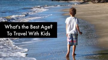 What's the best age to travel with kids