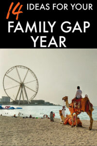 14 ideas for your family gap year