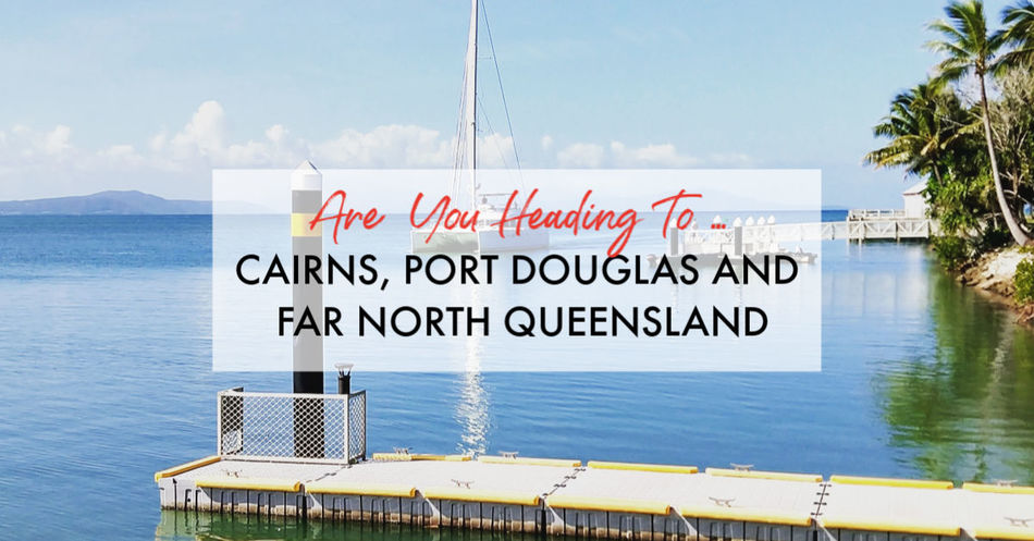 Far North Queensland section of this Australia Travel Blog and Guide