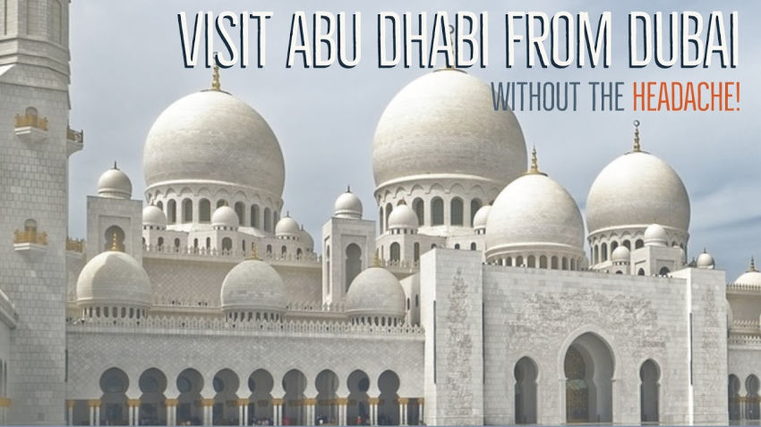 Visit Abu Dhabi from Dubai