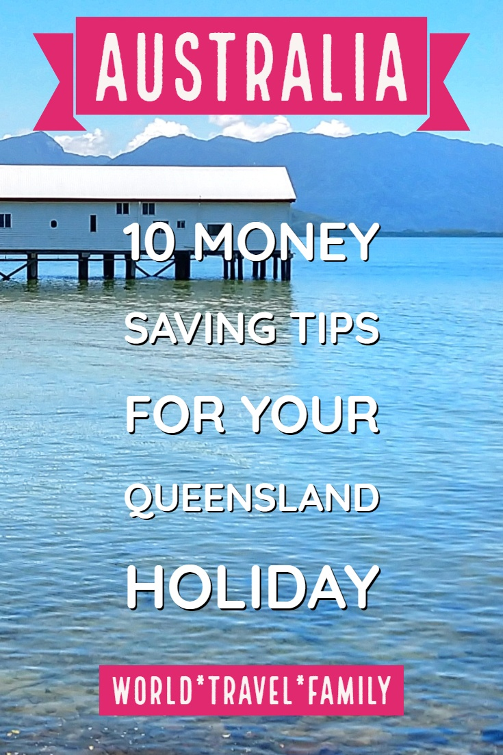 Australia 10 Money Saving Tips For Your Queensland Holiday